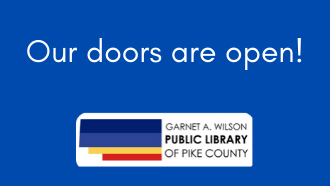 "An image that reads ""Our doors are open!"" with the Garnet A. Wilson Public Library logo."